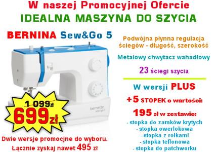 BERNINA Sew&Go 5 - Wyjątkowa Promocja