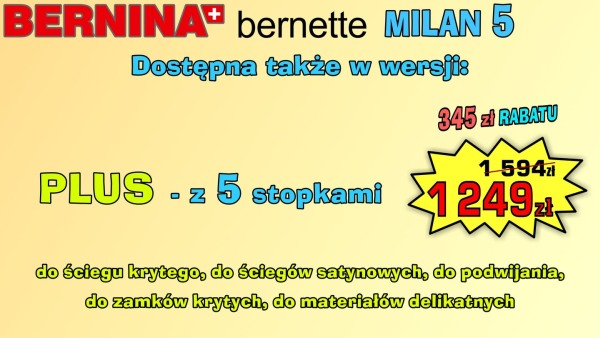 Promocja maszyny do szycia BERNINA MILAN 5
